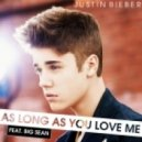 Justin Bieber, DJ Pasha Lee & DJ Vitaco vs. Alvino - As Long As You Love Me  (Dj Beks Mash Up)