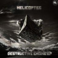 Helicopter - Destructive Engine  (Original Mix)