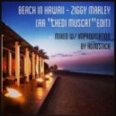 Ziggy Marley & Agnostica  -  Beach in Hawaii  (Chedi Muscat Edit)