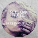 Pete Oak & Notize  - Berliner Blues  (Original Mix)
