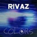 Rivaz - Colors  (Extended Mix)