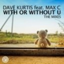 Dave Kurtis Feat. Max C - With Or Without U  (Acapella)