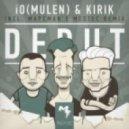 Io (Mulen), Kirik - Debut  (Marcman\'s Mestec Remix)