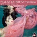 House Dubberz, Jon Stewart - Let The Music Move You  (Original Mix)