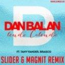 Dan Balan - Lendo Calendo  (Slider & Magnit Radio Mix)