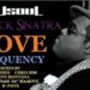 J.S.O.U.L., Black Sinatra - Love Frequency  (Jonny Montana Remix)
