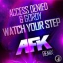 Access Denied, Gordy - Watch Your Step!  (AFK Remix)