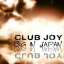 Club Joy - Big In Japan  (Love Japan Mix)
