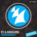 BT & Aqualung - Surrounded  (Super8 & Tab Remix)