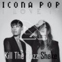 Kill The Buzz ft. Icona Pop - Shake ft.I Love It (acapella)  (Arthur B. Mashup)