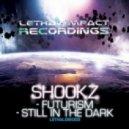 Shookz - Still In The Dark ()