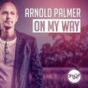 Arnold Palmer - On My Way  (Original Extended Mix)