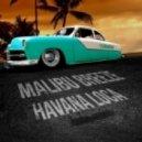 Malibu Breeze - Havana Loca  (DJ Slim Line Mash Up)