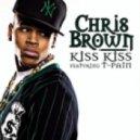 Chris Brown Feat T - Pain - Kiss Kiss  (Layn Korel Remix)