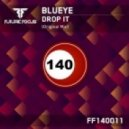 BluEye - Drop It  (Original Mix)