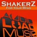 ShakerZ - For Your Mind  (Original Mix)