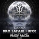 Bro Safari & UFO! - Drama  (Kicks N Licks Remix)