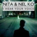 Nita  Nel Ko  - I Hear Your Voice  (Original Mix)