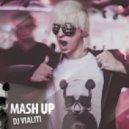 ViaLiTi (2013 ) Mash Up - drunken Panda ()