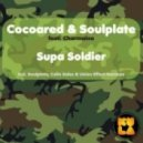Cocoared & Soulplate feat Charmaine - Supa Soldier  (Union Effect Rework)