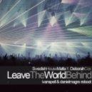 SHM feat. Deborah Cox - Leave The World Behind  (Ivan Spell & Daniel Magre Reboot)