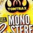 Tomtrax - Mono 2 Stereo   (MD Electro vs. Eric Flow Remix)