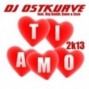 DJ Ostkurve feat. Big Daddi, Kane and Enzo - Ti Amo 2k13   (Extended Mix)