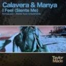 Calavera & Manya - I Feel (Siente Me)  (Robbie Taylor Remix)