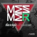Mesmer - This Is Tight  (Original Mix)