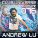 Andrew Lu - Club Universe Radioshow 076 ()