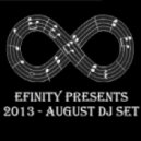 DJ Efinity - Efinity Presents - 2013 August DJ Set ()