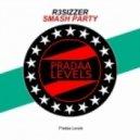 R3sizzer - Smash Party  (Original Mix)