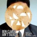 Ben Clarke - Aint Talkin  (Original Mix)