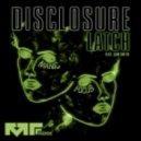 Disclosure - Latch  (Manic Focus Remix)