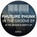 Phuture Phunk - Keep It Up  (Original Mix)