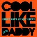 Cool Like Daddy - Strut Your Funky Stuff  (Lee Harris Remix)