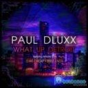 Dirt Cheap, Paul Dluxx - What Up Detroit  (Dirt Cheap Remix)