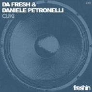 Da Fresh & Daniele Petronelli  - Cuki  (Original Mix)