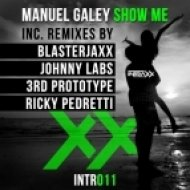 Manuel Galey - Show Me  (3rd Prototype Remix)
