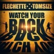 Flechette, Tomsize - Watch You Back  (Original Mix)