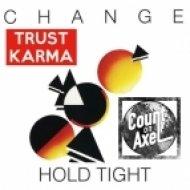 Change - Hold Tight  (KarmaK & Grev Axel Re-edit)