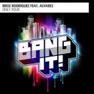 Broz Rodriguez, Alvarez - Only Your  (The Groove Guys & Tonic Tunes Remix)
