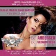 Inna vs. G&G vs. Davis Redfield - Be My Lolita  (Dj Sergio Fresh, Dj Andersen MashUp)