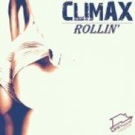 Climax  - Rollin\'  (Original Mix)