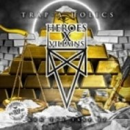 Heroes X Villains - From The Trap ()