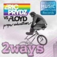 Pink Floyd vs Erick Pridz - Proper Education  (2ways Remix 2013)