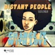 Distant People, Tasita D\'mour - Change It With Love  (Original Mix)