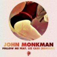 John Monkman, Liz Cass - Follow Me Feat. Liz Cass  (Isreal Vich Remix)