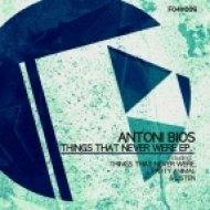 Antoni Bios - Listen  (Original Mix)
