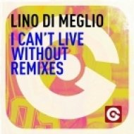 Lino Di Meglio - I Can\'t Live Without   (Dino In Paris Full Vox)